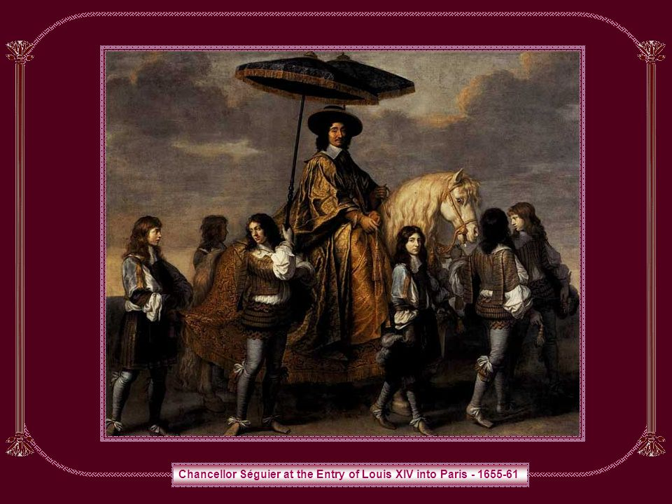 Chancellor Séguier at the Entry of Louis XIV into Paris - 1655-61