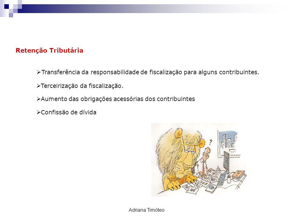 RETENÇÃO TRIBUTÁRIA Retenção Tributária