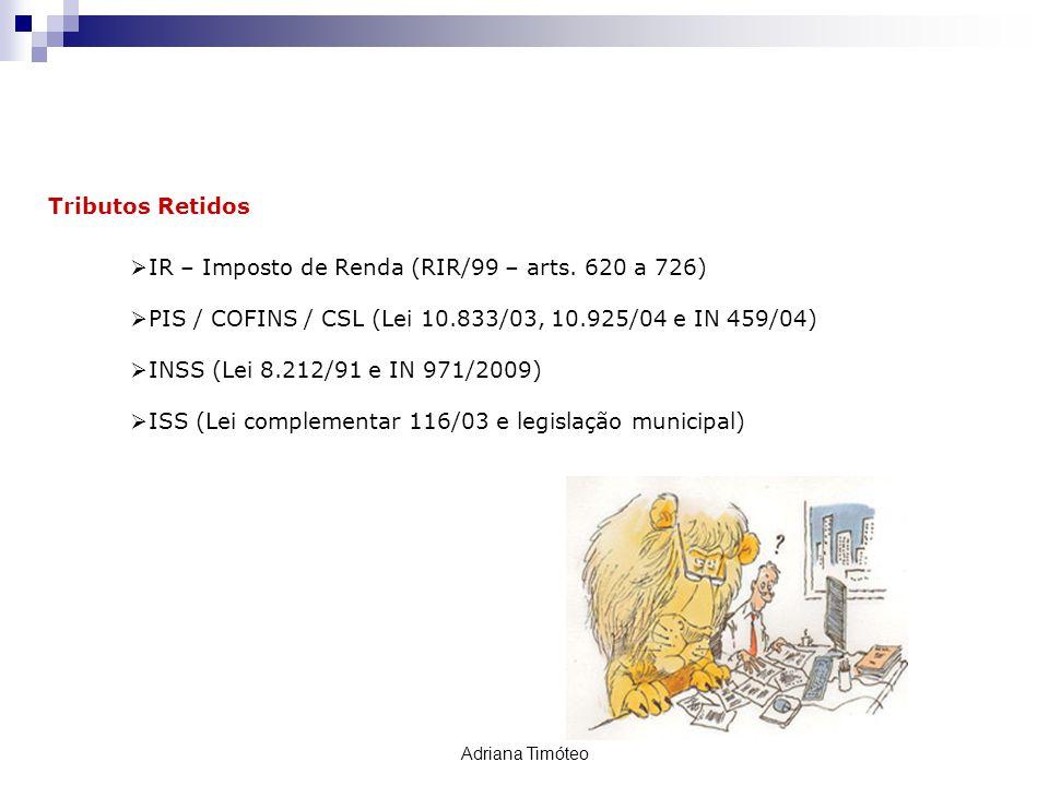 IR – Imposto de Renda (RIR/99 – arts. 620 a 726)