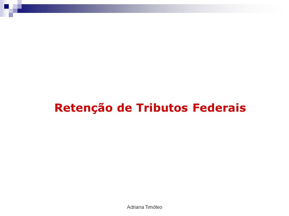 Retenção de Tributos Federais