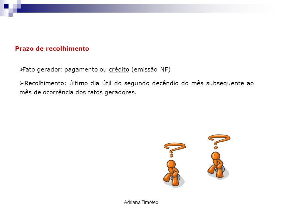 Fato gerador: pagamento ou crédito (emissão NF)
