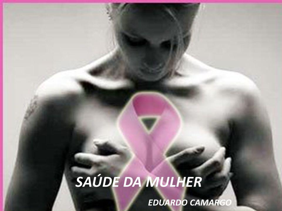 SAÚDE DA MULHER EDUARDO CAMARGO