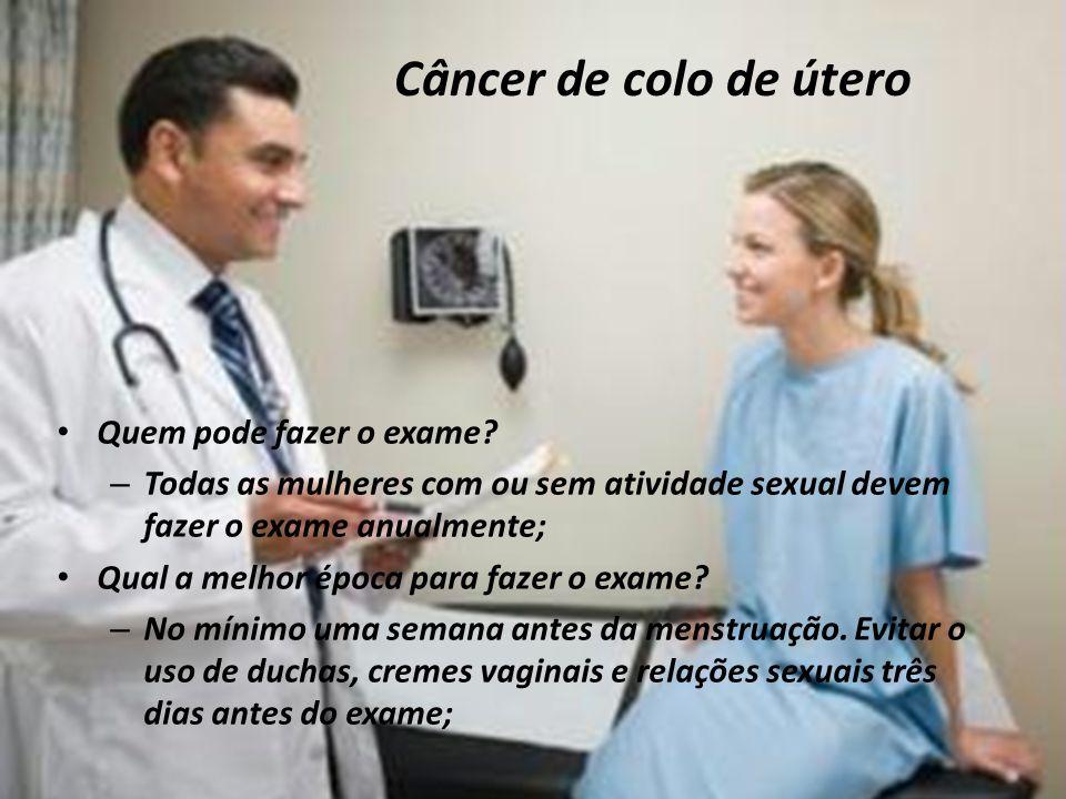 Câncer de colo de útero Quem pode fazer o exame