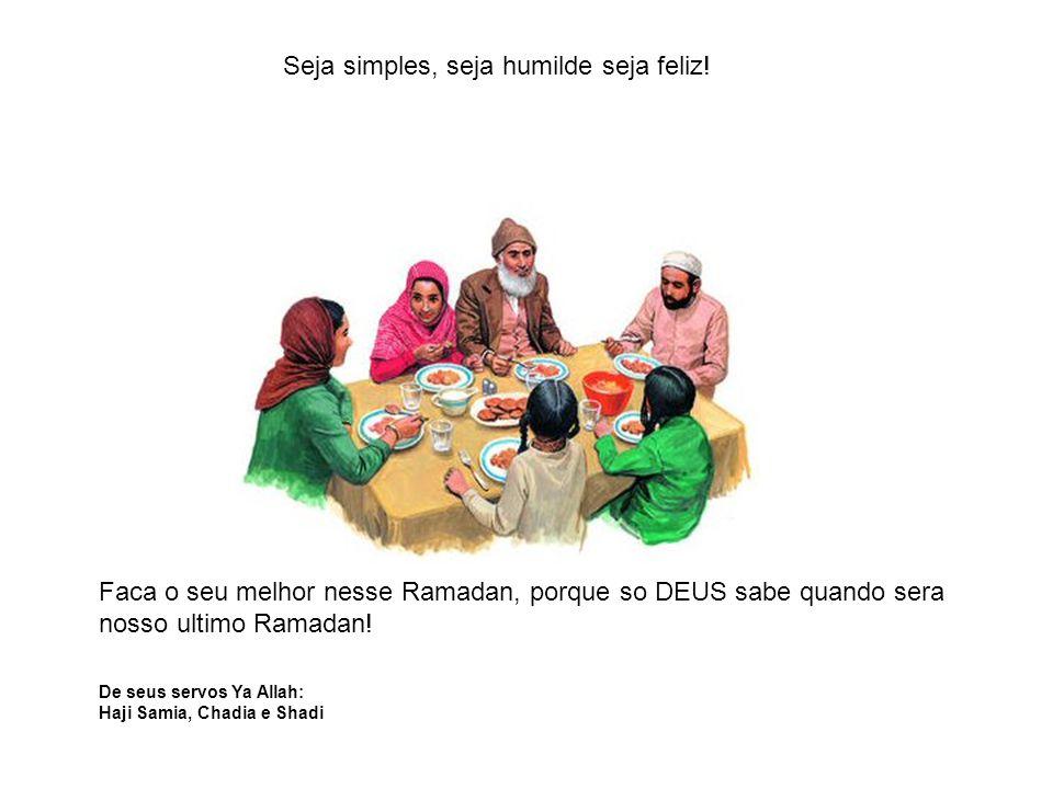 Seja simples, seja humilde seja feliz!