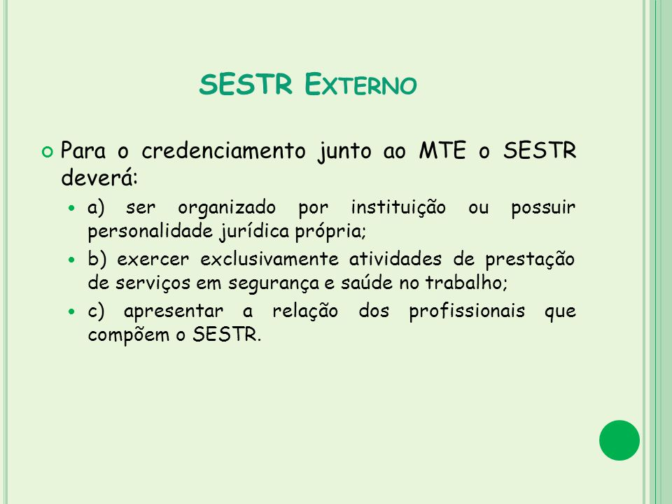 SESTR Externo Para o credenciamento junto ao MTE o SESTR deverá: