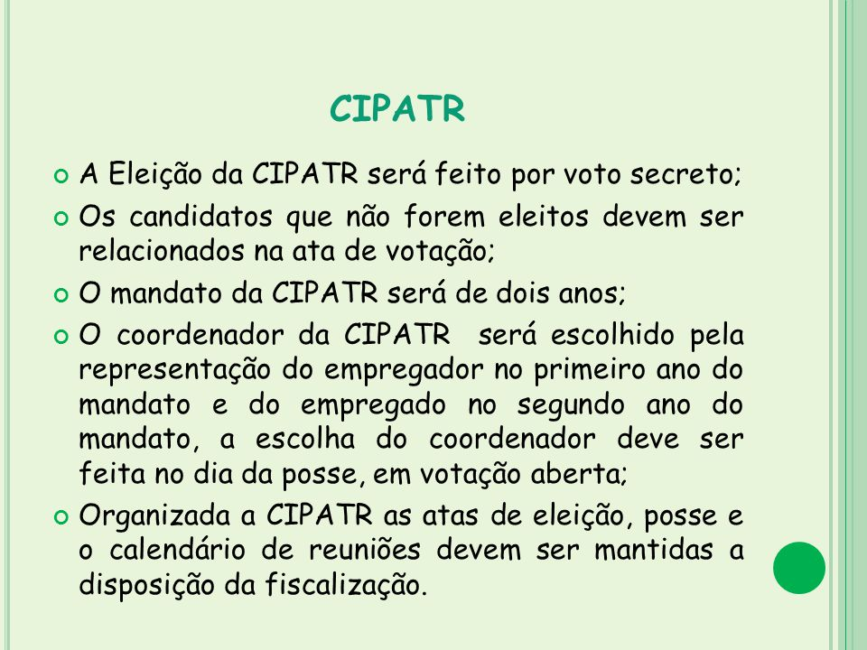 CIPATR A Eleição da CIPATR será feito por voto secreto;
