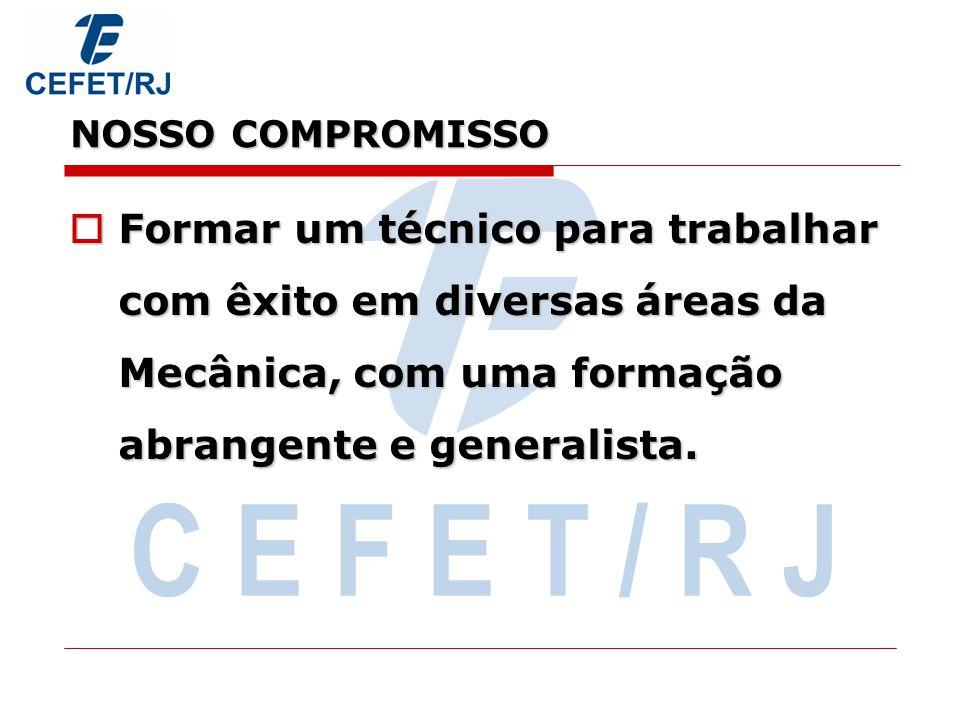 NOSSO COMPROMISSO C E F E T / R J.