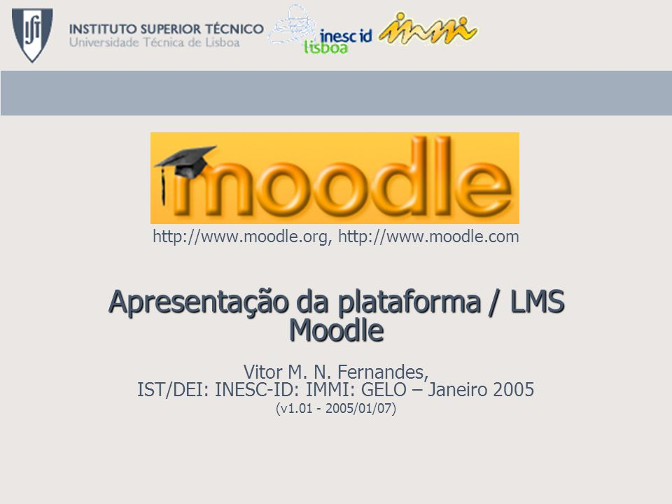 http://www.moodle.org, http://www.moodle.com