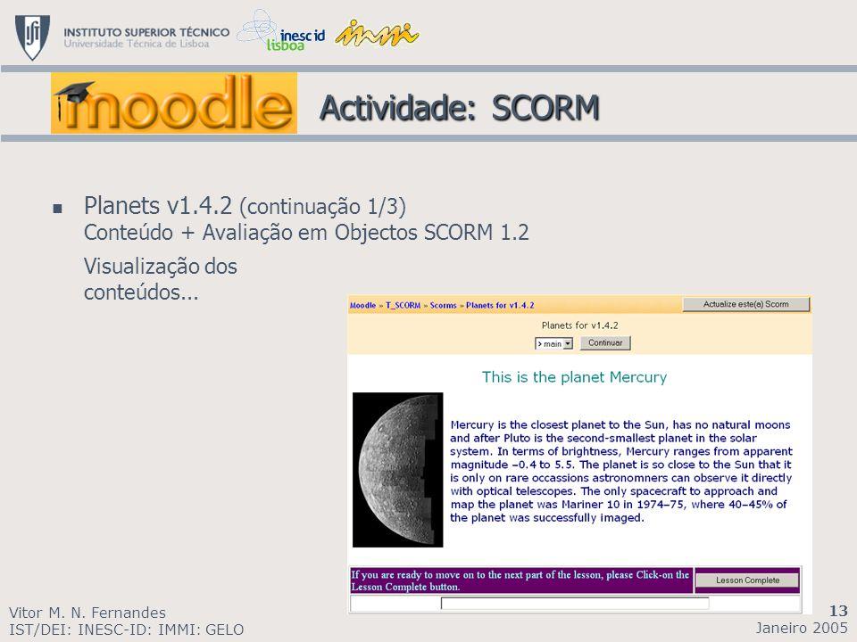 Actividade: SCORM Planets v1.4.2 (continuação 1/3) Conteúdo + Avaliação em Objectos SCORM 1.2. Visualização dos conteúdos...