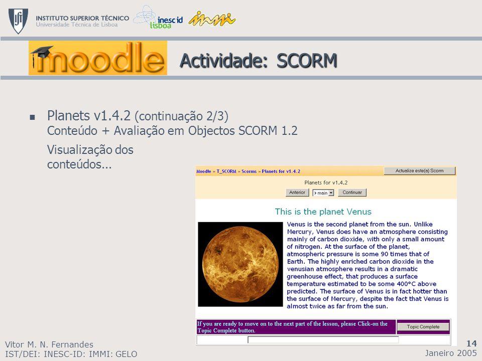 Actividade: SCORM Planets v1.4.2 (continuação 2/3) Conteúdo + Avaliação em Objectos SCORM 1.2. Visualização dos conteúdos...