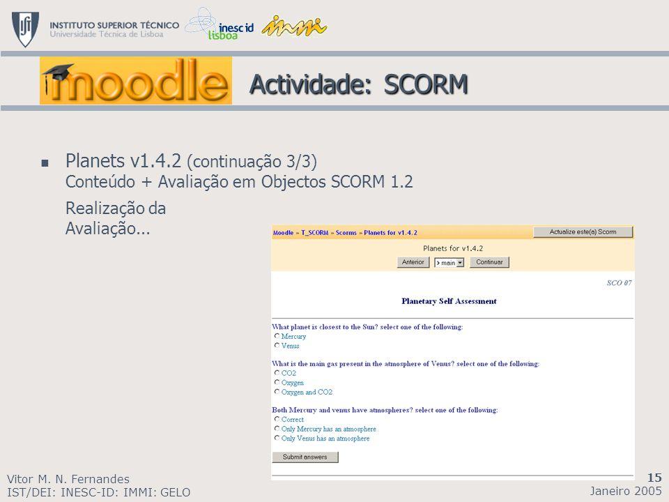 Actividade: SCORM Planets v1.4.2 (continuação 3/3) Conteúdo + Avaliação em Objectos SCORM 1.2. Realização da Avaliação...