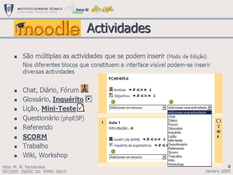 Actividades São múltiplas as actividades que se podem inserir (Modo de Edição)