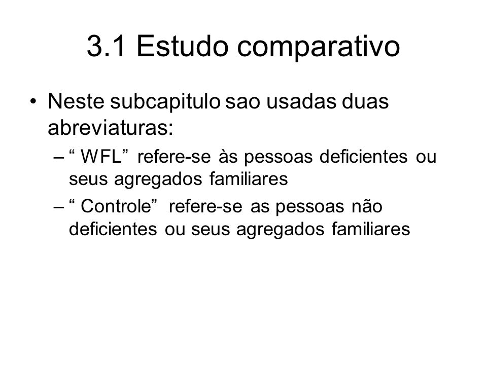 3.1 Estudo comparativo Neste subcapitulo sao usadas duas abreviaturas: