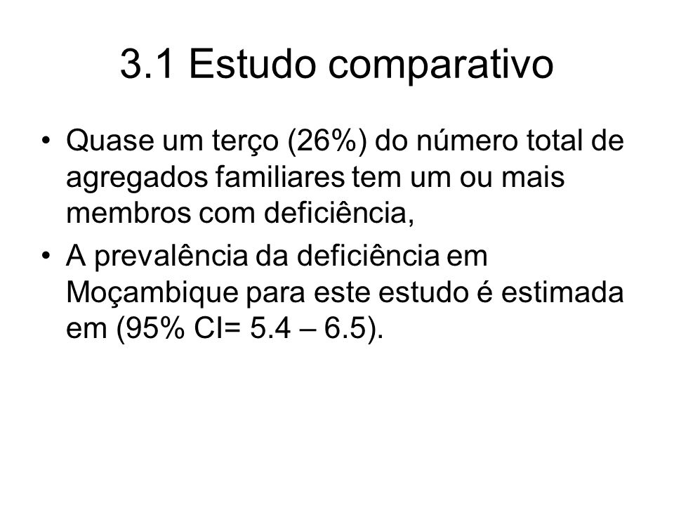 3.1 Estudo comparativo Quase um terço (26%) do número total de agregados familiares tem um ou mais membros com deficiência,