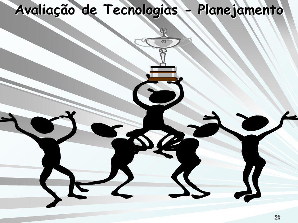 Avaliação de Tecnologias - Planejamento