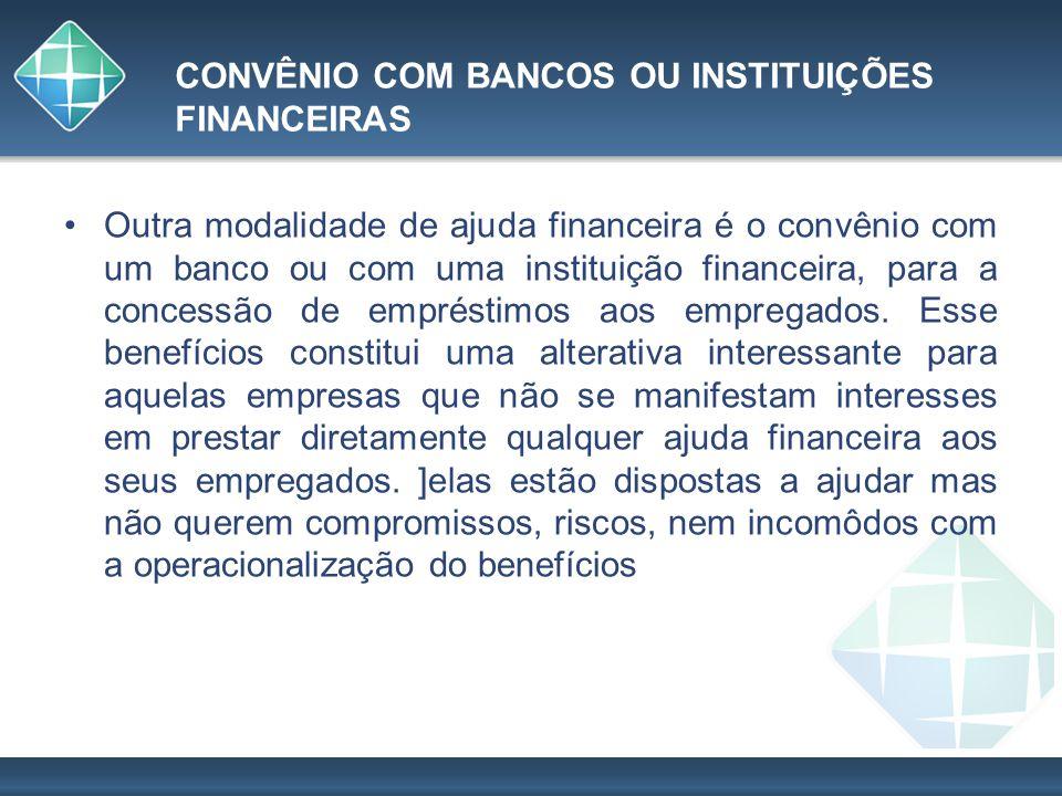 CONVÊNIO COM BANCOS OU INSTITUIÇÕES FINANCEIRAS