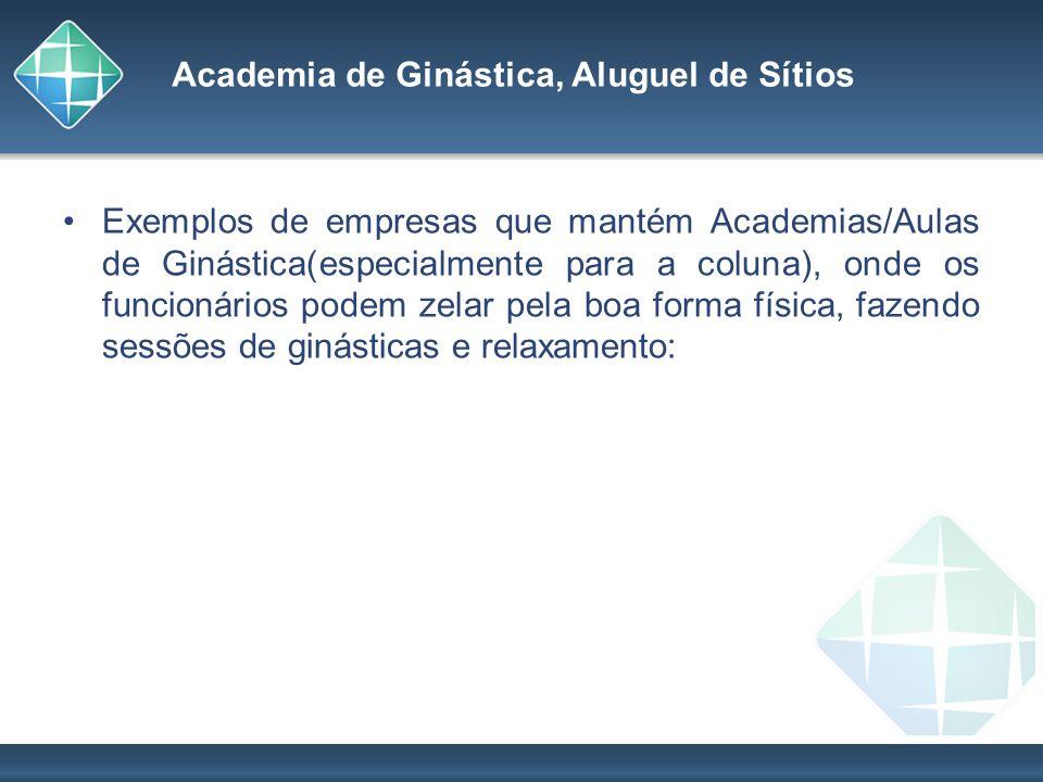 Academia de Ginástica, Aluguel de Sítios