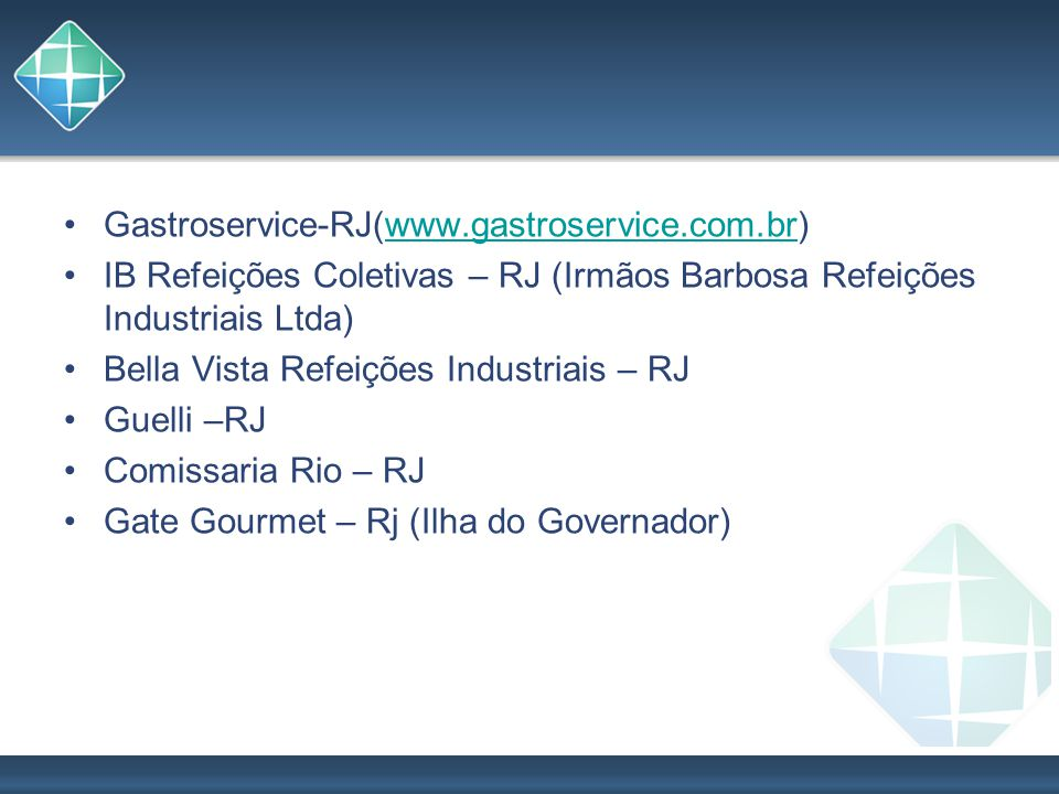 Gastroservice-RJ(www.gastroservice.com.br) IB Refeições Coletivas – RJ (Irmãos Barbosa Refeições Industriais Ltda)