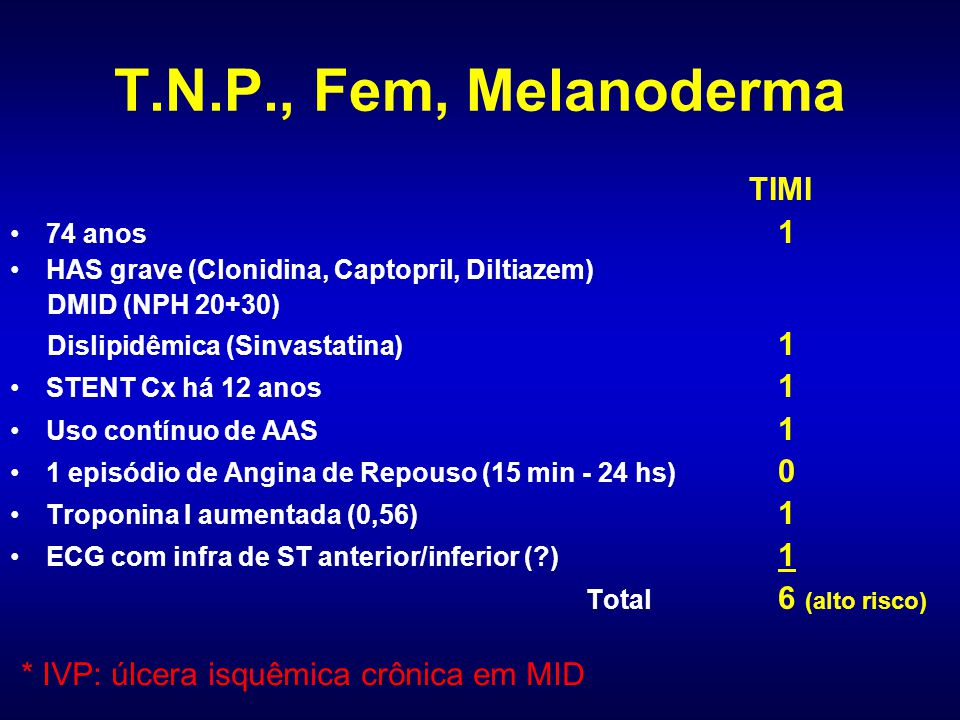 T.N.P., Fem, Melanoderma * IVP: úlcera isquêmica crônica em MID