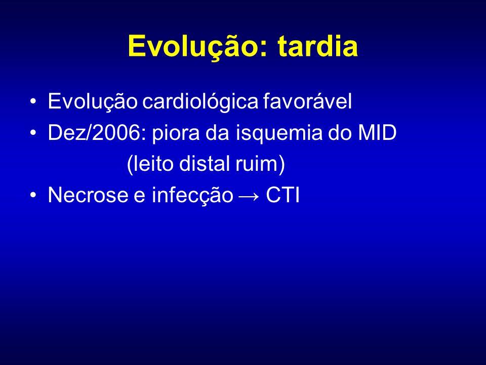 Evolução: tardia Evolução cardiológica favorável