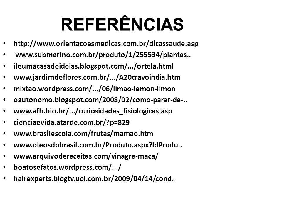 REFERÊNCIAS http://www.orientacoesmedicas.com.br/dicassaude.asp