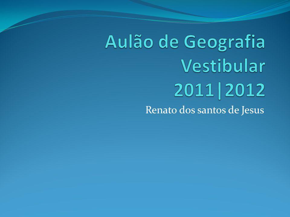 Aulão de Geografia Vestibular 2011|2012