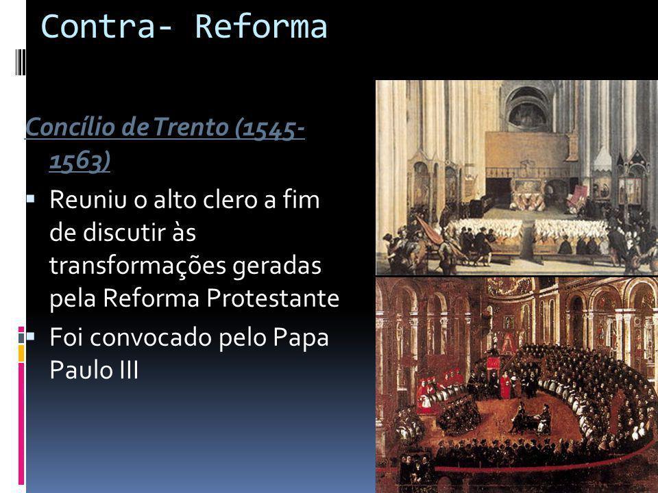 Contra- Reforma Concílio de Trento (1545- 1563)