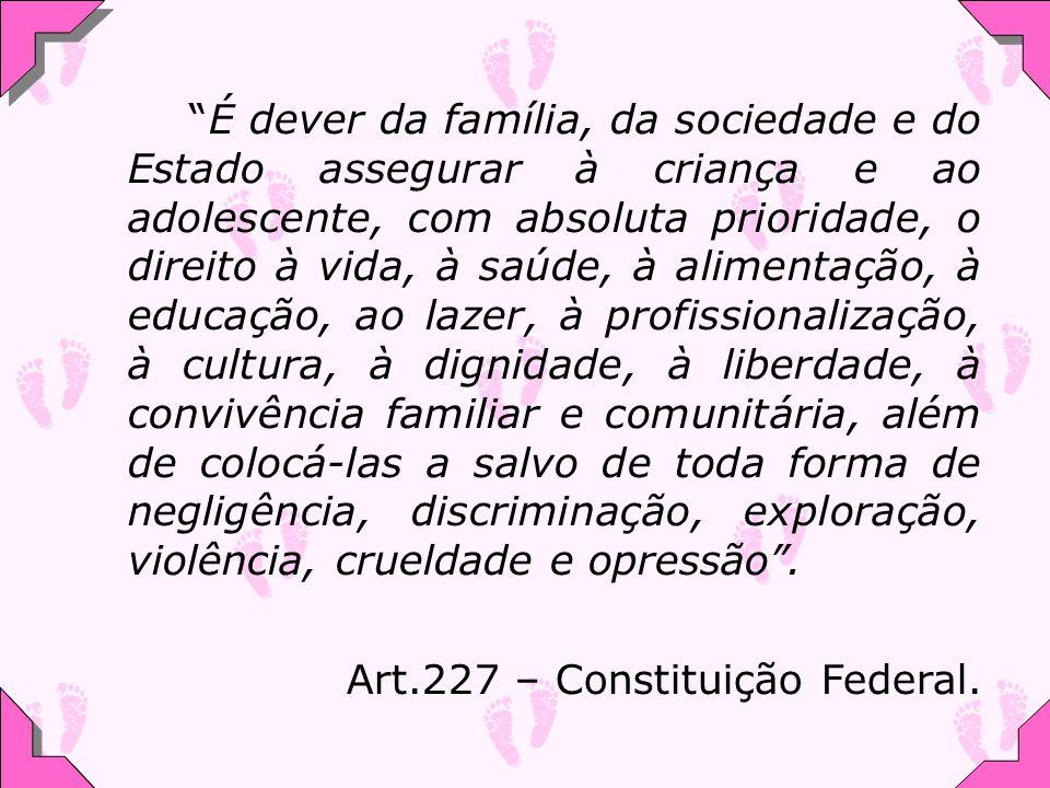 Art.227 – Constituição Federal.
