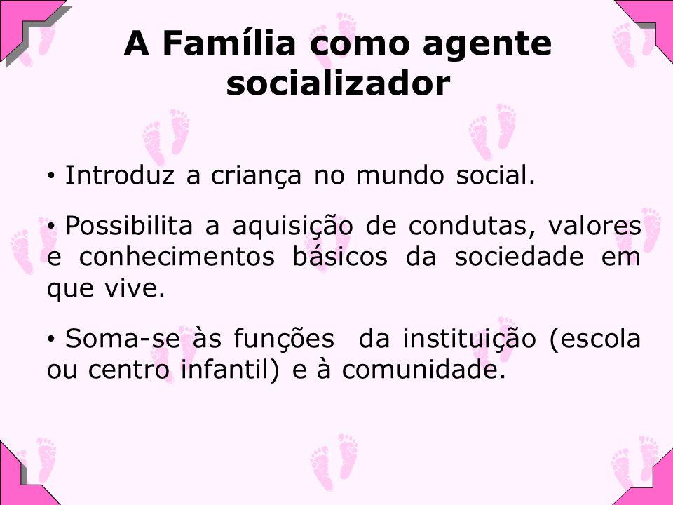 A Família como agente socializador