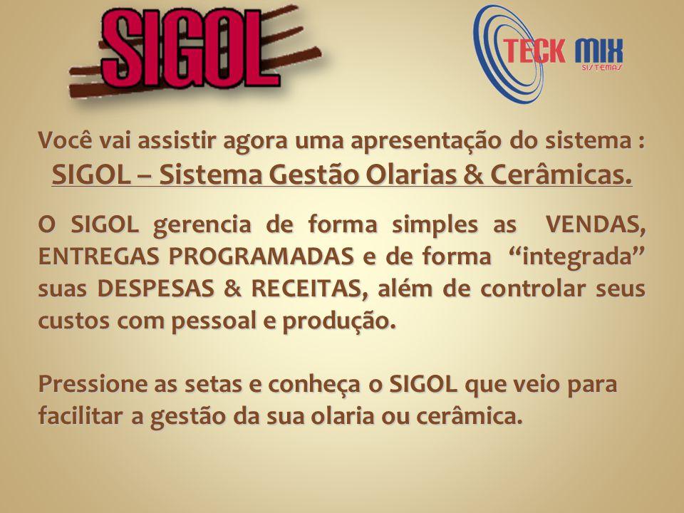 SIGOL – Sistema Gestão Olarias & Cerâmicas.