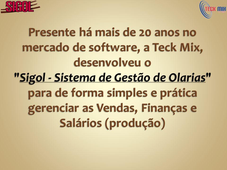 Presente há mais de 20 anos no mercado de software, a Teck Mix, desenvolveu o Sigol - Sistema de Gestão de Olarias para de forma simples e prática gerenciar as Vendas, Finanças e Salários (produção)