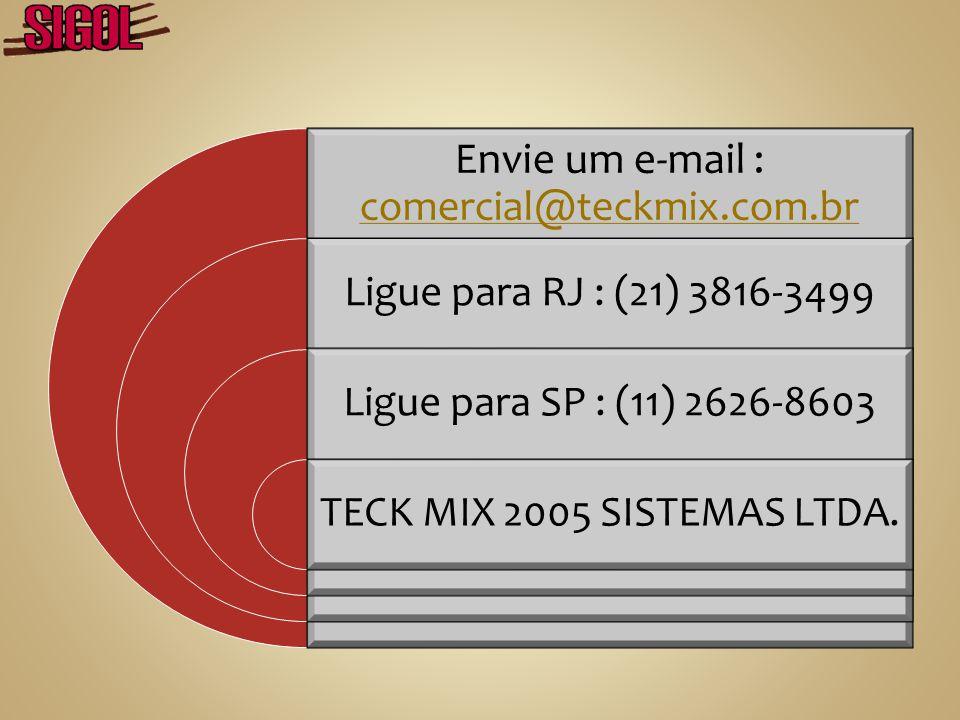 Envie um e-mail : comercial@teckmix.com.br