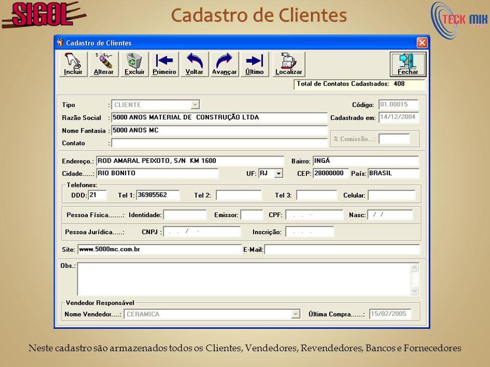 Cadastro de Clientes Neste cadastro são armazenados todos os Clientes, Vendedores, Revendedores, Bancos e Fornecedores.