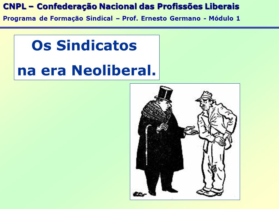 Os Sindicatos na era Neoliberal.