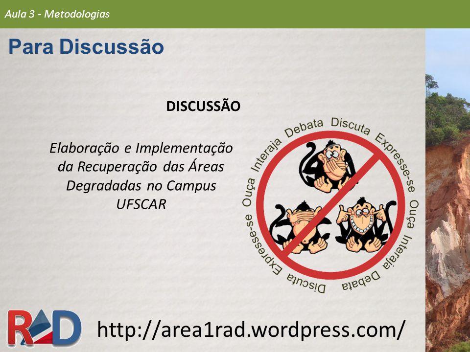 http://area1rad.wordpress.com/ Para Discussão DISCUSSÃO