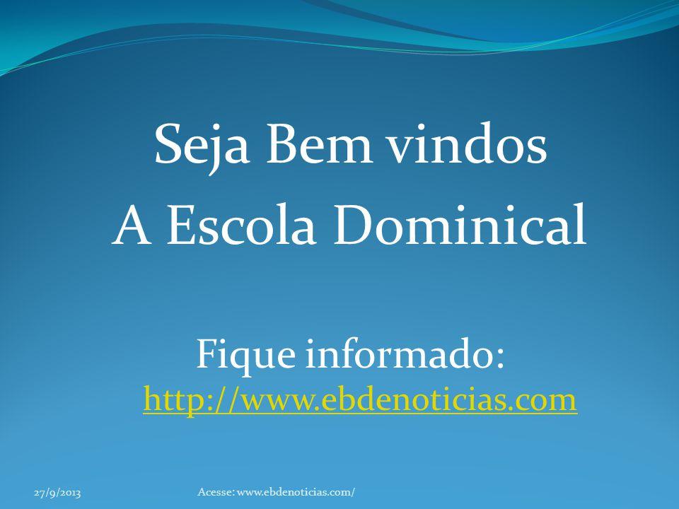 Fique informado: http://www.ebdenoticias.com