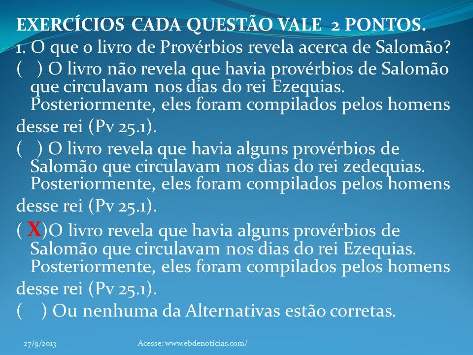 EXERCÍCIOS CADA QUESTÃO VALE 2 PONTOS.