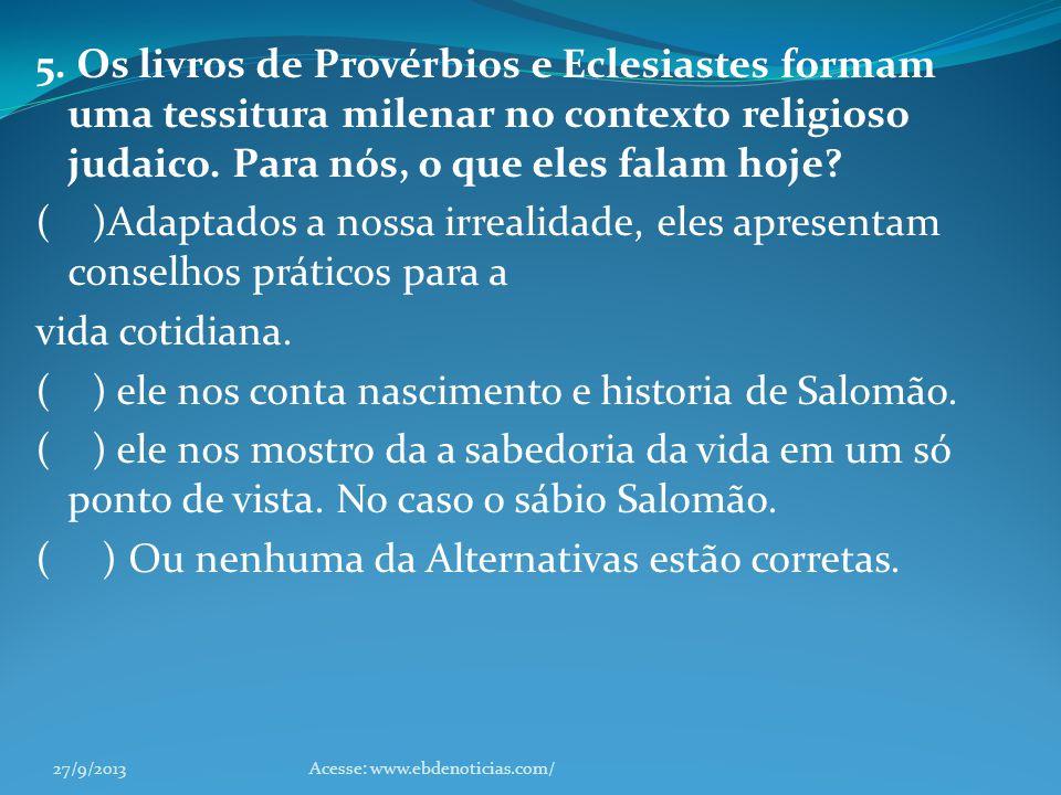 ( ) ele nos conta nascimento e historia de Salomão.