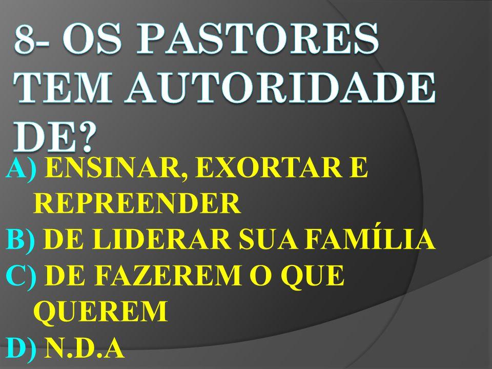 8- Os pastores tem autoridade de