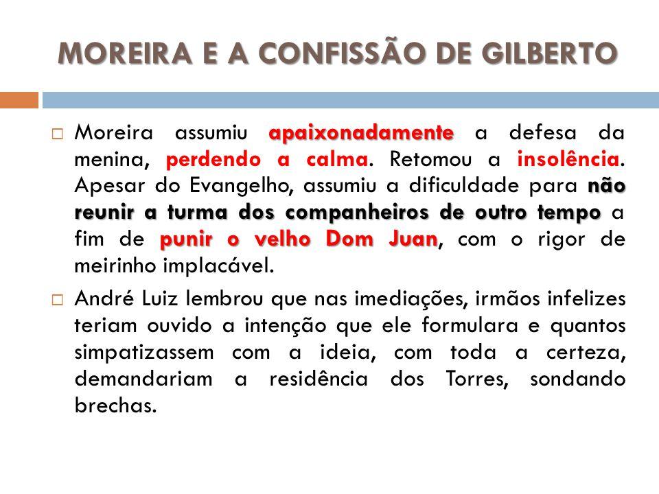 MOREIRA E A CONFISSÃO DE GILBERTO