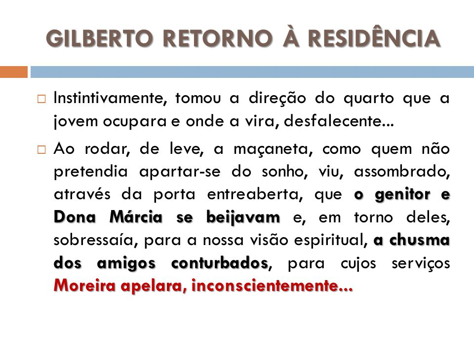 GILBERTO RETORNO À RESIDÊNCIA