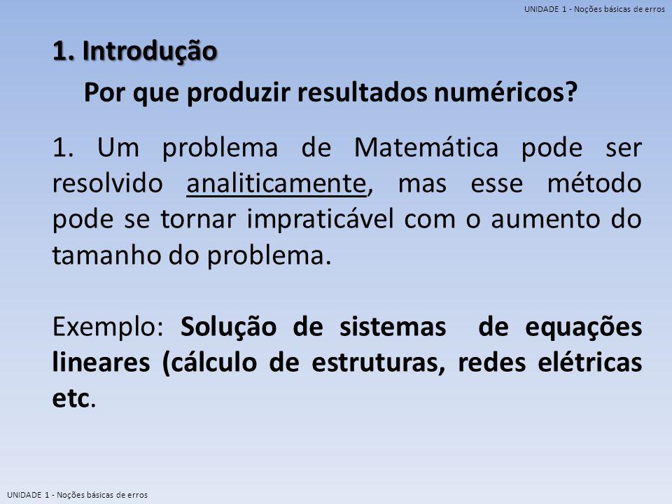 1. Introdução Por que produzir resultados numéricos
