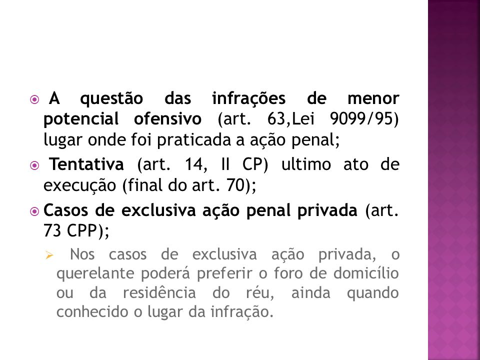 Tentativa (art. 14, II CP) ultimo ato de execução (final do art. 70);
