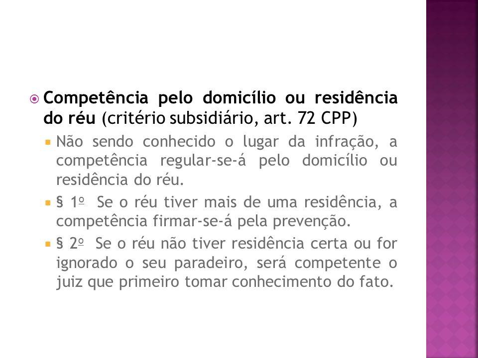 Competência pelo domicílio ou residência do réu (critério subsidiário, art. 72 CPP)