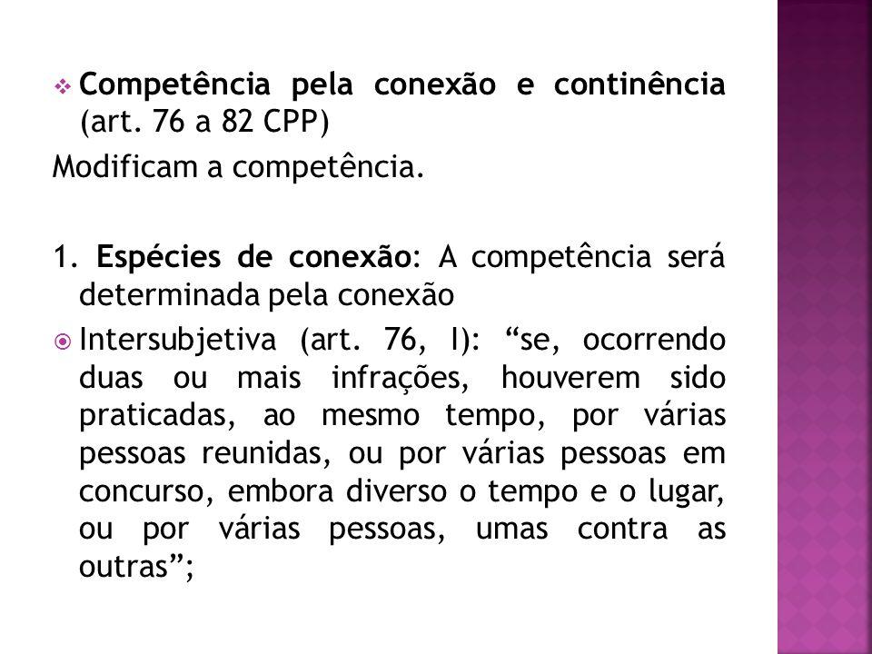 Competência pela conexão e continência (art. 76 a 82 CPP)