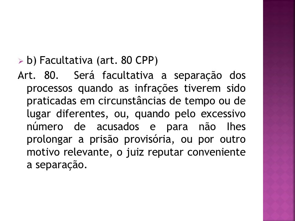 b) Facultativa (art. 80 CPP)