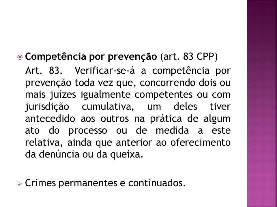 Competência por prevenção (art. 83 CPP)