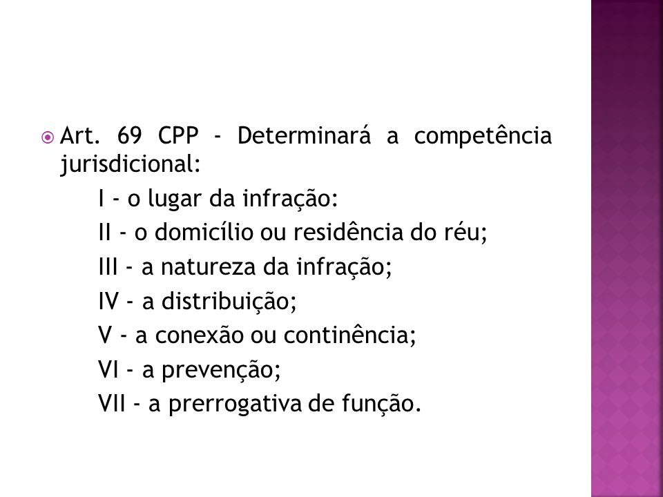 Art. 69 CPP - Determinará a competência jurisdicional: