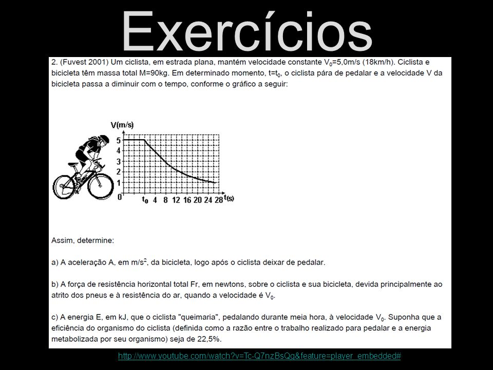 Exercícios http://www.youtube.com/watch v=Tc-Q7nzBsQg&feature=player_embedded#!
