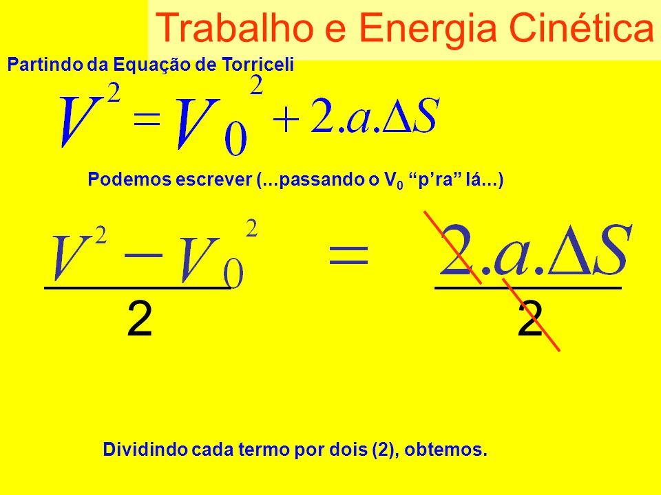 2 Trabalho e Energia Cinética Partindo da Equação de Torriceli